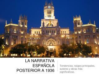 LA NARRATIVA ESPAÑOLA POSTERIOR A 1936