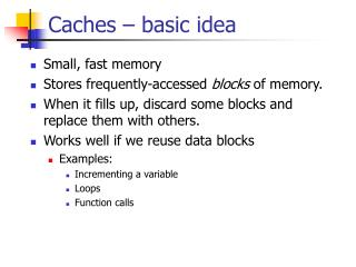 Caches – basic idea
