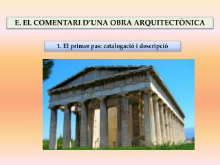 E. EL COMENTARI D'UNA OBRA ARQUITECTÒNICA