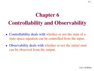 Chapter 6 Controllability and Observability