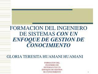 FORMACION DEL INGENIERO DE SISTEMAS CON UN ENFOQUE DE GESTION DE CONOCIMIENTO