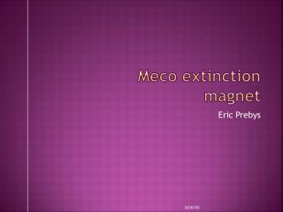 Meco  extinction magnet