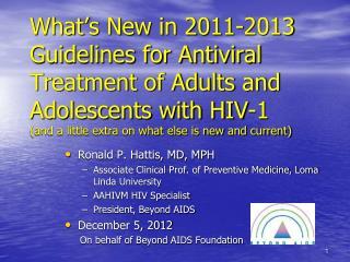 Ronald P. Hattis, MD, MPH Associate Clinical Prof. of Preventive Medicine, Loma Linda University