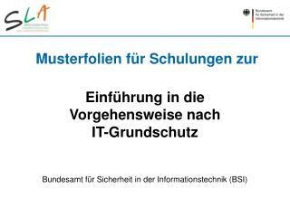 Einführung in die  Vorgehensweise nach  IT-Grundschutz