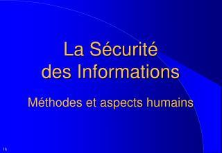 La S�curit� des Informations M�thodes et aspects humains