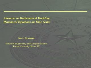 Advances in Mathematical Modeling: Dynamical Equations on Time Scales