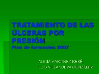 TRATAMIENTO DE LAS  LCERAS POR PRESI N Plan de formaci n 2007