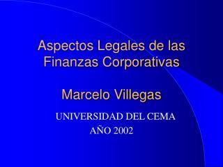 Aspectos Legales de las  Finanzas Corporativas Marcelo Villegas