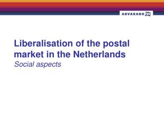 Liberalisation of the postal market in the Netherlands Social aspects