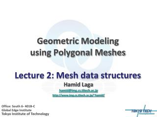 Geometric Modeling  using Polygonal Meshes Lecture 2: Mesh data structures