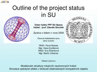 Outline of the project status in SU