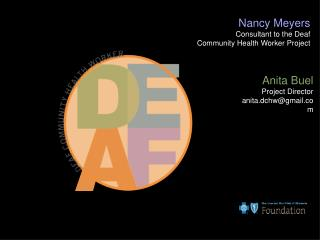 Nancy Meyers Consultant to the Deaf  Community Health Worker Project