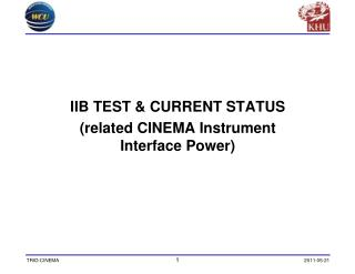 IIB TEST & CURRENT STATUS (related CINEMA Instrument Interface Power)