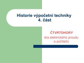 Historie výpočetní techniky   4. část