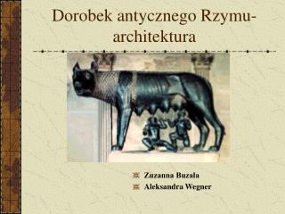 Dorobek antycznego Rzymu- architektura