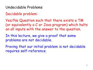Undecidable Problems Decidable problem: