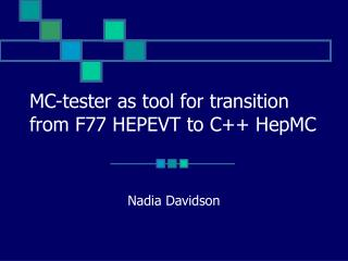 MC-tester as tool for transition from F77 HEPEVT to C++ HepMC