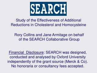 Study of the Effectiveness of Additional Reductions in Cholesterol and Homocysteine