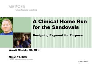 A Clinical Home Run for the Sandovals  Designing Payment for Purpose