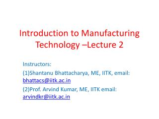 Introduction to Manufacturing Technology –Lecture 2
