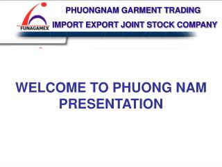 WELCOME TO PHUONG NAM PRESENTATION