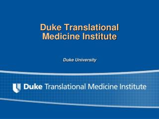 Duke Translational  Medicine Institute