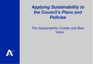 Applying Sustainability to the Council's Plans and Policies