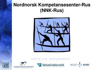Nordnorsk Kompetansesenter-Rus (NNK-Rus)