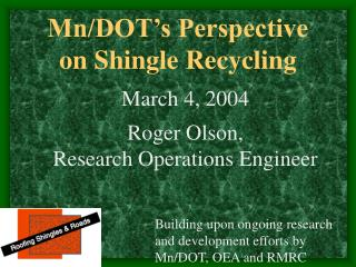 Mn/DOT's Perspective on Shingle Recycling