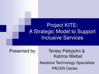 Project KITE:  A Strategic Model to Support  Inclusive Services