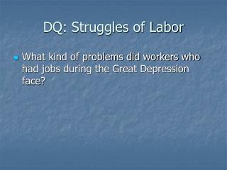 DQ: Struggles of Labor