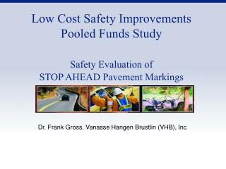 Low Cost Safety Improvements Pooled Funds Study Safety Evaluation of STOP AHEAD Pavement Markings