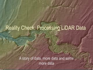 Reality Check: Processing LiDAR Data