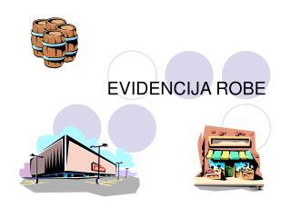 EVIDENCIJA ROBE