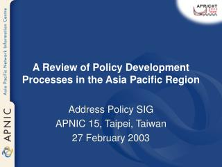 A Review of Policy Development  Processes in the Asia Pacific Region