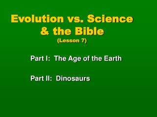 Evolution vs. Science & the Bible (Lesson 7)