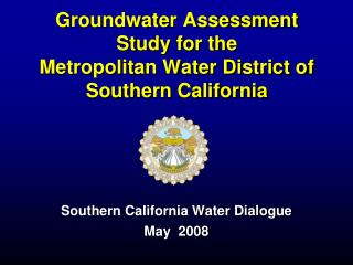 Groundwater Assessment Study for the Metropolitan Water District of Southern California