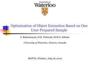 S. Rahnamayan, H.R. Tizhoosh, M.M.A. Salama University of Waterloo, Ontario, Canada