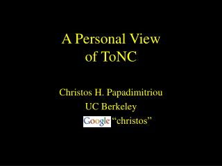 A Personal View of ToNC