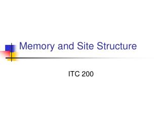 Memory and Site Structure