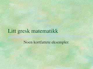 Litt gresk matematikk
