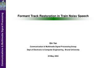 Formant Track Restoration in Train Noisy Speech