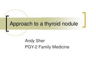 Approach to a thyroid nodule
