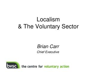 Localism  & The Voluntary Sector