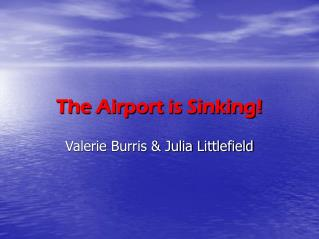 The Airport is Sinking