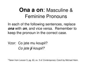 Ona a on :  Masculine &    Feminine Pronouns