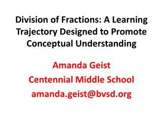 Division of Fractions: A Learning Trajectory Designed to Promote Conceptual Understanding
