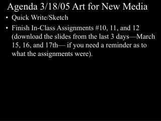 Agenda 3/18/05 Art for New Media