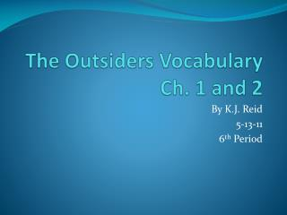 The Outsiders Vocabulary  Ch. 1 and 2