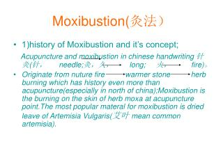 Moxibustion( 灸法)